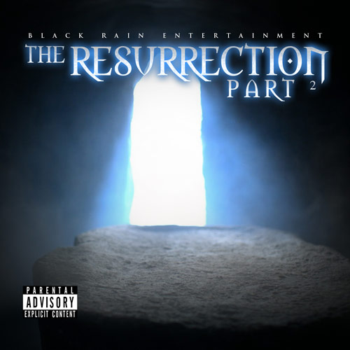 Black Rain Entertainment – The Crucifixion Part 2 / The Resurrection Part 2