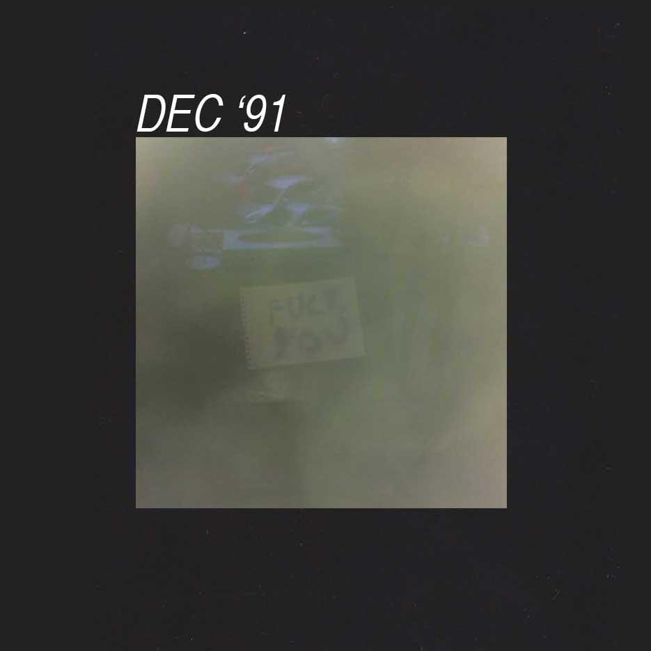 Dec '91 - 'Post Break-Up Sex'/'Fuck You'