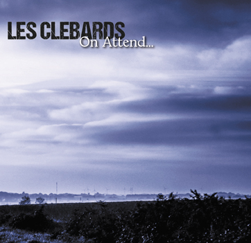 Les Clebards - on attend...