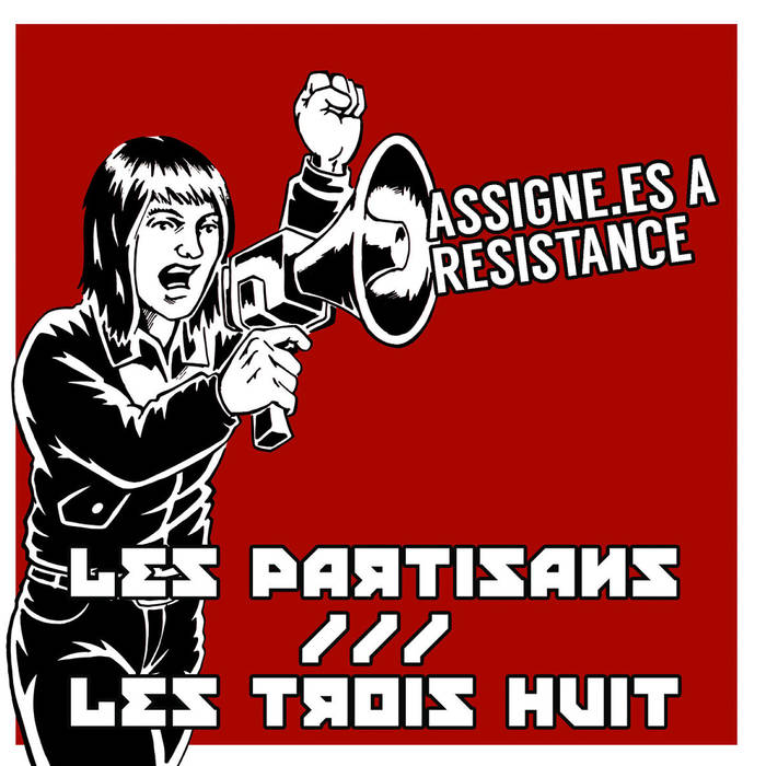 Les Partisans + Les Trois Huit - assigné.es à resistance