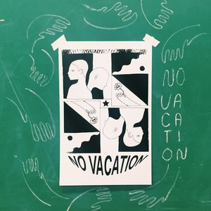 No Vacation - Envy Poster