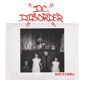 D.C. DISORDER ´Naive To The World´ [7