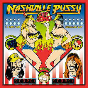 Nashville Pussy - Get Some (Re-Release)