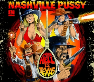 Nashville Pussy - From Hell To Texas (Re-Release)