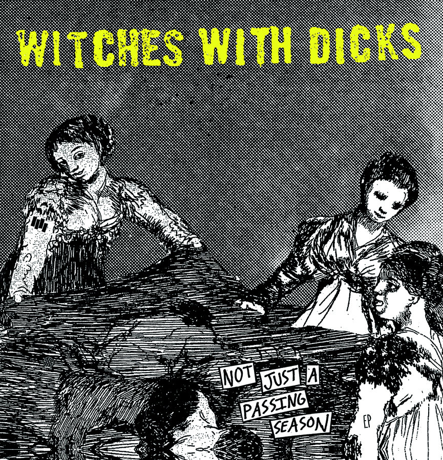 Witches With Dicks - Not a Passing Season 12