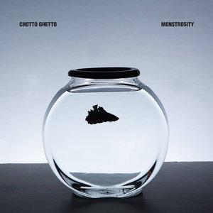 Chotto Ghetto - Monstrosity LP