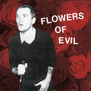 Flowers of Evil - It's the Evil LP
