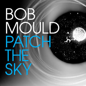 Bob Mould - Patch the Sky LP