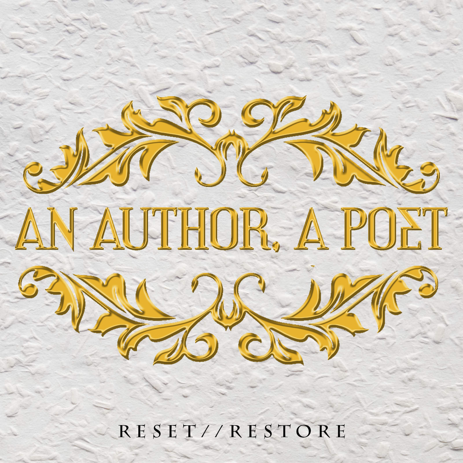 An Author, A Poet - 'RESET//RESTORE'