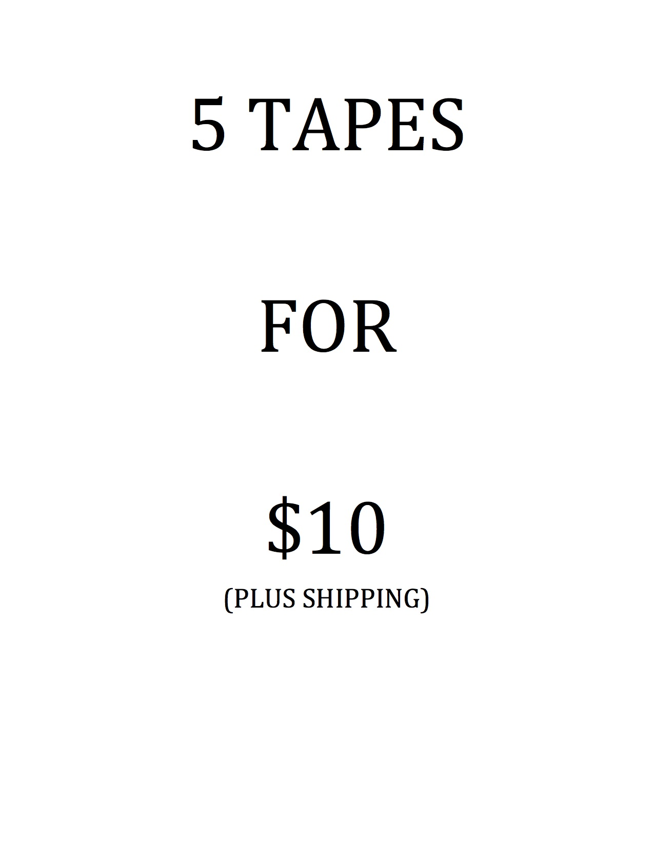 5 tapes for $10 (plus shipping)