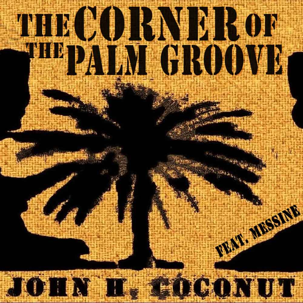 John Humphrey Coconut - The Corner of the Palm Groove ft. Messine