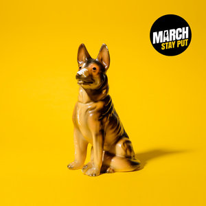 March - Stay Put