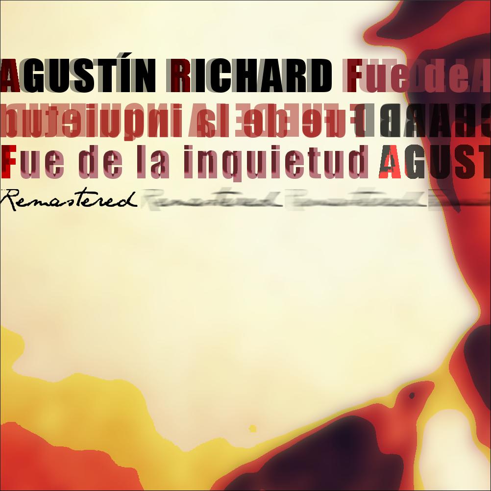 Agustin Richard - Fue de la Inquietud