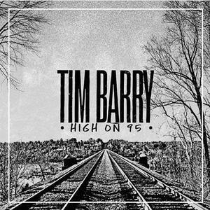 Tim Barry - High On '95 LP