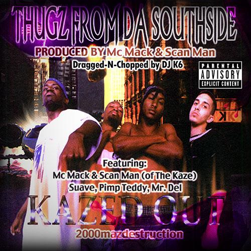 Thugz From Da Southside - Kazed Out: 2000 Mazdestruction (Dragged-N-Chopped)
