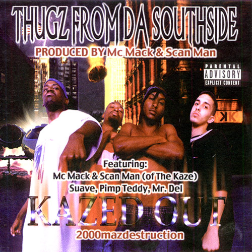 Thugz From Da Southside - Kazed Out: 2000 Mazdestruction