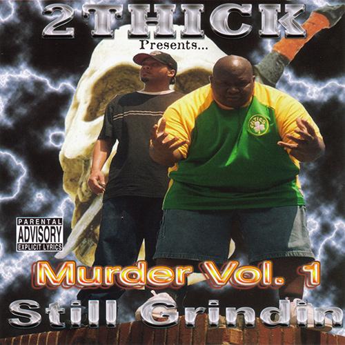 2 Thick - Still Grindin