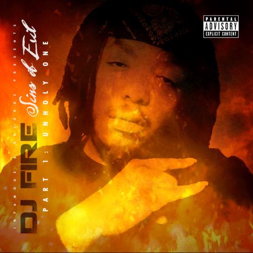 DJ Fire - Sins of Evil, Pt. 1: Unholy One