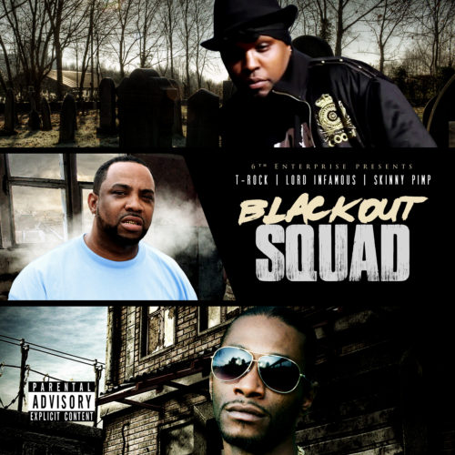 T-Rock, Skinny Pimp & Lord Infamous - Blackout Squad