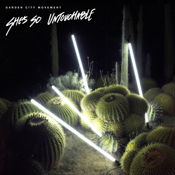 Garden City Movement-She's So Untouchable