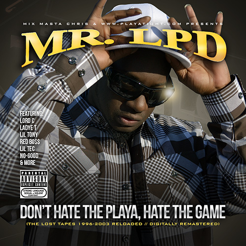 Mr. LPD - Don't Hate the Playa, Hate the Game (The Lost Tapes)
