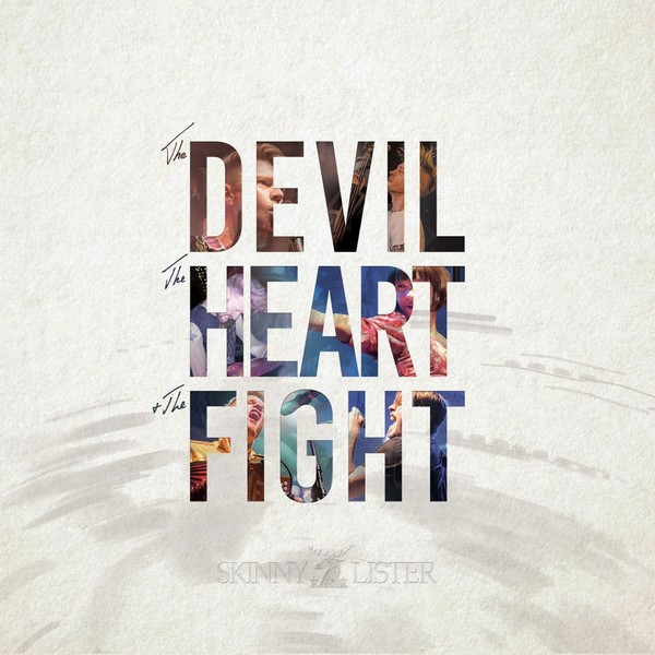 Skinny Lister - The Devil, The Heart and The Fight