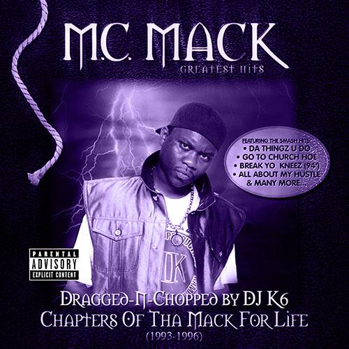 M.C. Mack - Chapters of Tha Mack For Life (Dragged-N-Chopped)