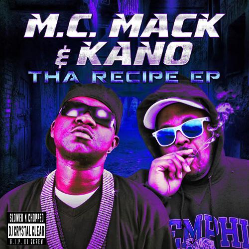 M.C. Mack & Kano - Tha Recipe EP (Chopped & Screwed)