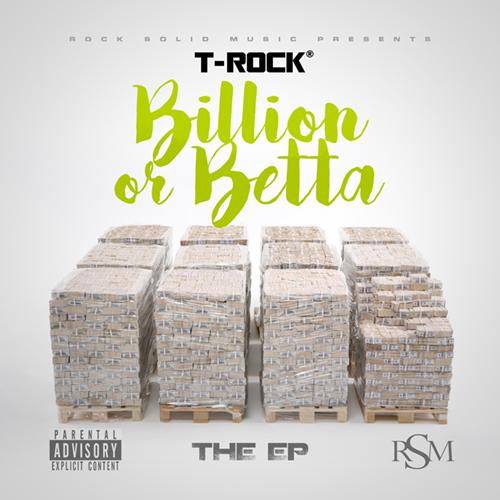 T-Rock - Billion or Betta EP