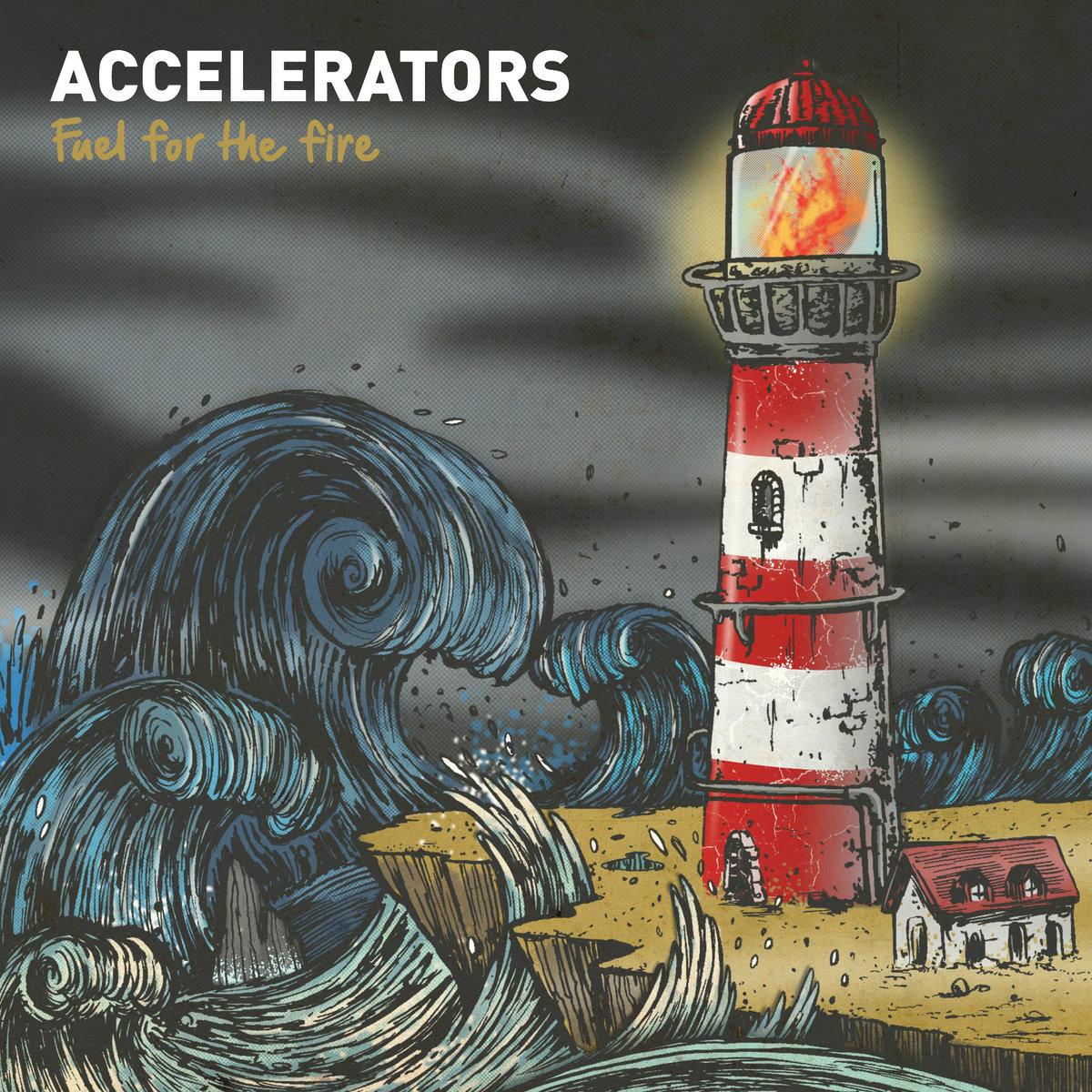Accelerators - Fuel for the Fire LP