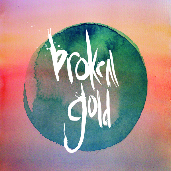 Broken Gold - Another Restless Fit