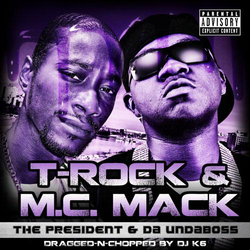 T-Rock & M.C. Mack - The President & Da Undaboss (Dragged-N-Chopped)