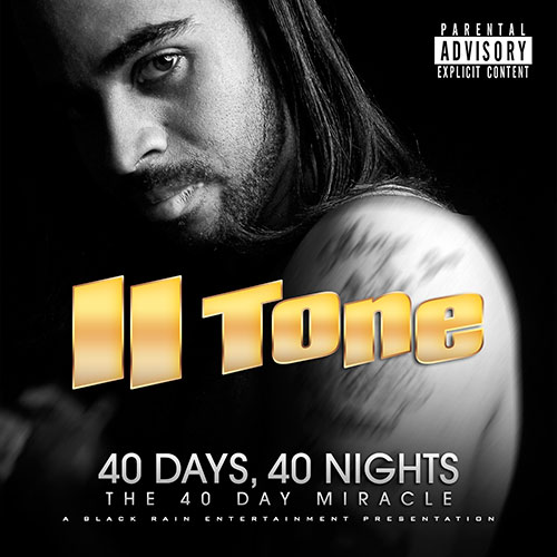 II Tone - 40 Days, 40 Nights: The 40 Day Miracle