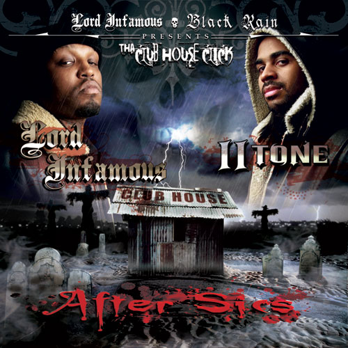 Lord Infamous & Tha Club House Click - After Sics