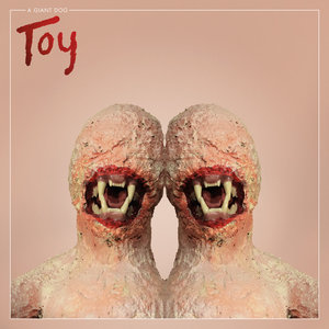 A Giant Dog- Toy LP