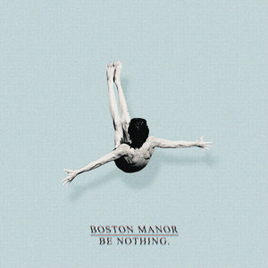 Boston Manor - Be Nothing LP