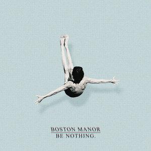 Boston Manor - Be Nothing LP