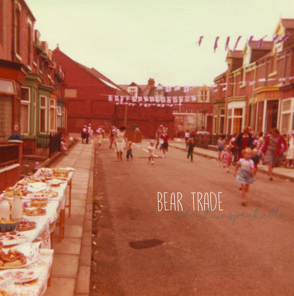 Bear Trade - Silent Unspeakable LP