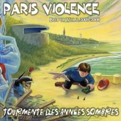 Paris Violence - Tourmente des années sombres (best of vol.2 2003-2008)