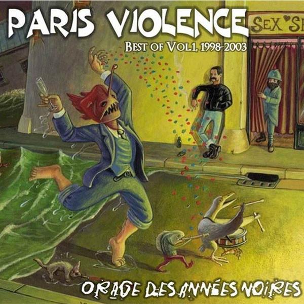 Paris Violence - Orage des années noires (best of vol.1 1998-2003)