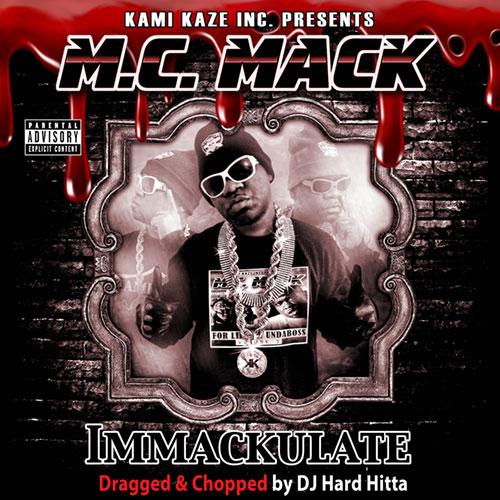 M.C. Mack - Immackulate (Dragged & Chopped)