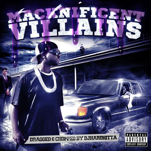 M.C. Mack - Macknificent Villains (Dragged & Chopped)