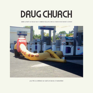 Drug Church - Party at Dean Man's / Selling Drugs From Your Mom's Condo 7