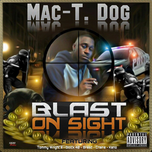 Mac-T. Dog - Blast On Sight