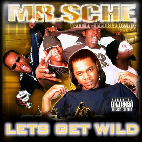 Mr. Sche & Immortal Lowlife - Let's Get Wild