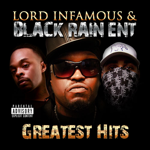 Lord Infamous & Black Rain Ent - Greatest Hits