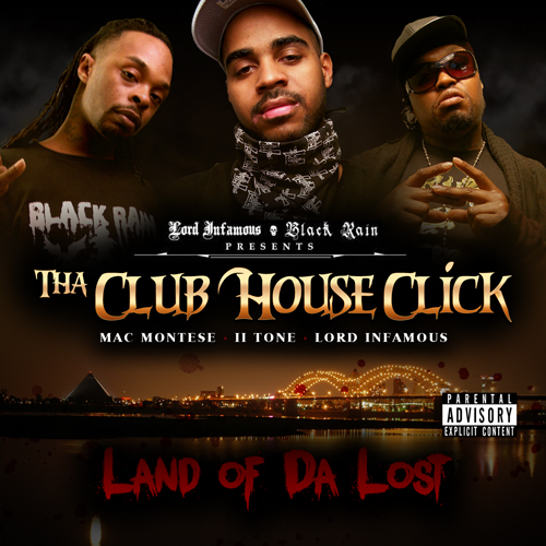 Lord Infamous & Tha Club House Click - Land of Da Lost
