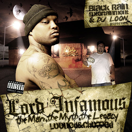 Lord Infamous - The Man, The Myth, The Legacy (Looned & Chopped)