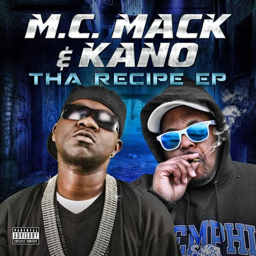 M.C. Mack & Kano - Tha Recipe EP
