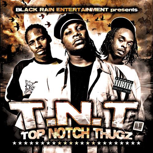 Lord Infamous & Black Rain Ent. Presents T.N.T. - Top Notch Thugz